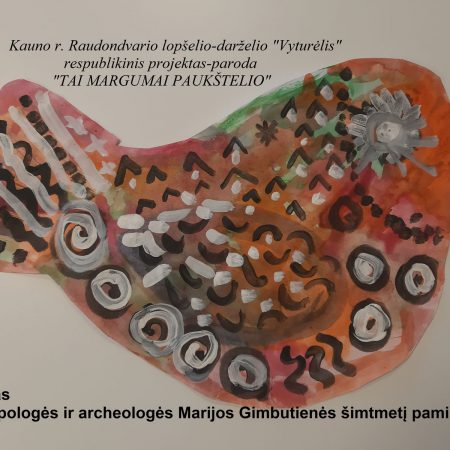 """Respublikinis projektas – paroda, skirtas M. Gimbutienės metams paminėti """"Tai margumas paukštelio"""""""